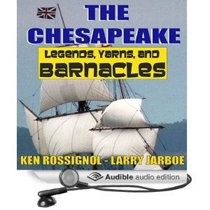 The Chesapeake Legends Yarns and Barnacles. Click to hear free 5 min. sample