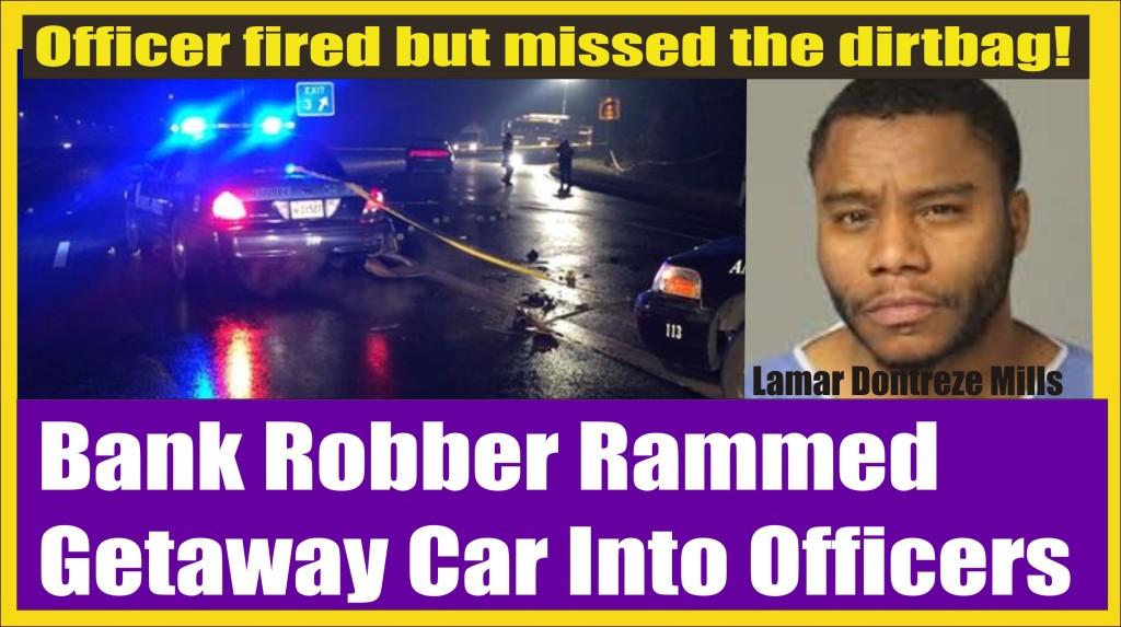 Bank Robber Lamar Hill rammed getaway car into cops