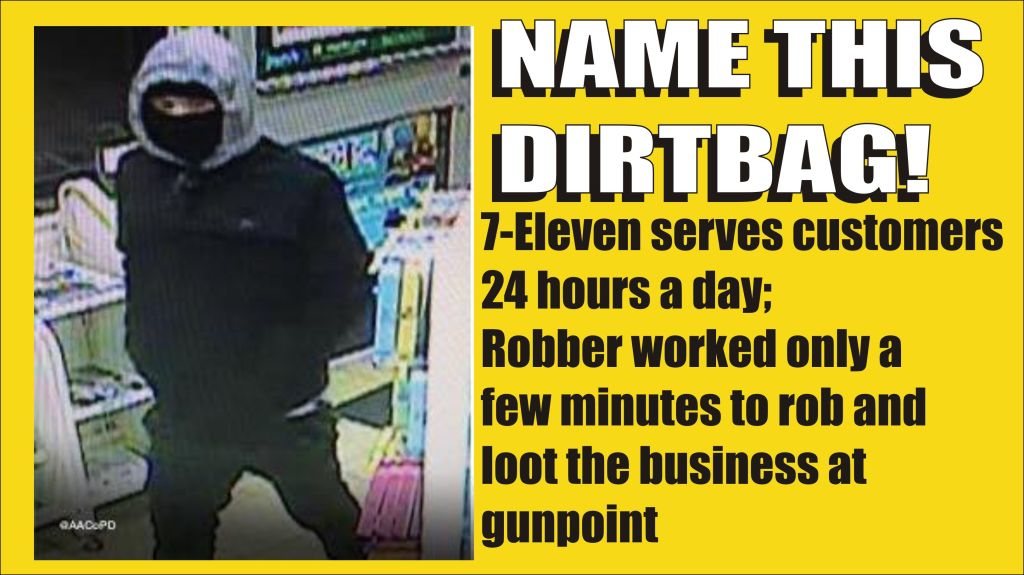 Name this dirtbag 7-Eleven robbery 120714 AACPD